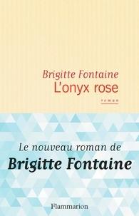 Brigitte Fontaine - L'onyx rose.