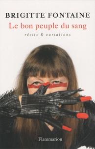 Brigitte Fontaine - Le bon peuple du sang.