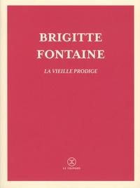 Brigitte Fontaine - Les fruits confits - Suivi de La vieille prodige.
