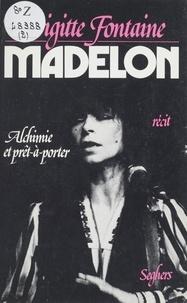 Brigitte Fontaine et Nicole Muchnik - Madelon - Alchimie et prêt-à-porter.