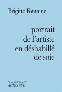 Brigitte Fontaine - Portrait de l'artiste en déshabillé de soie.