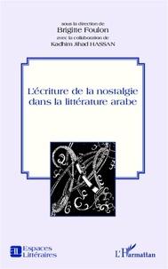 Brigitte Foulon - L'écriture de la nostalgie dans la littérature arabe.