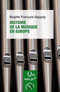 Brigitte François-Sappey - Histoire de la musique en Europe.