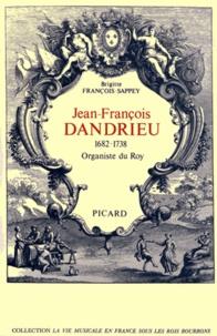 Brigitte François-Sappey - Jean-François Dandrieu (1682-1738) - Organiste du Roy.