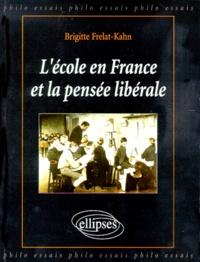 Brigitte Frelat-Kahn - L'école en France et la pensée libérale.