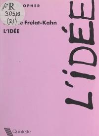 Brigitte Frelat-Kahn - L'idée.
