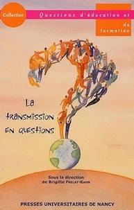 Brigitte Frelat-Kahn - La transmission en questions - Actes du colloque des 10 et 11 mars 2005 à l'IUFM de Paris.