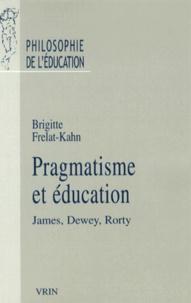 Brigitte Frelat-Kahn - Pragmatisme et éducation - James, Dewey, Rorty.