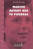 Brigitte Friang - Marche autant que tu pourras.