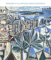 Brigitte Gaillard - Picasso et le paysage méditerranéen.