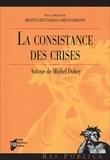 Brigitte Gaïti et Johanna Siméant - La consistance des crises - Autour de Michel Dobry.