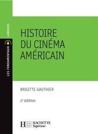 Brigitte Gauthier - Histoire du cinéma américain - N°59 2ème édition.