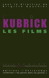 Brigitte Gauthier - Kubrick, les films, les musiques - Volume 1, Kubrick, les films.