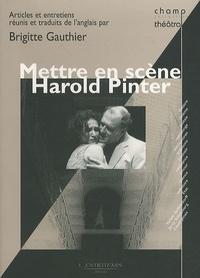 Brigitte Gauthier - Mettre en scène Harold Pinter.