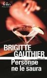 Brigitte Gauthier - Personne ne le saura.