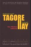 Brigitte Gauthier - Rabindranath Tagore - Satyajit Ray - Une filiation indienne.