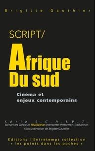Brigitte Gauthier - SCRIPT / Afrique du Sud - Cinéma et enjeux contemporains.
