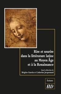 Brigitte Gauvin et Catherine Jacquemard - Rire et sourire dans la littérature latine au Moyen-Âge et à la Renaissance.