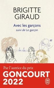 Brigitte Giraud - Avec les garçons - Suivi de Le garçon.