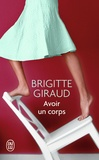 Brigitte Giraud - Avoir un corps.