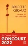 Brigitte Giraud - L'amour est très surestimé.
