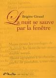 Brigitte Giraud - La nuit se sauve par la fenêtre.