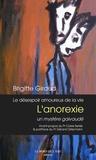 Brigitte Giraud - Le Désespoir amoureux de la vie - L'anorexie, un mystère galvaudé.