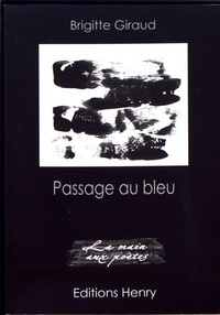 Brigitte Giraud - Passage au bleu.