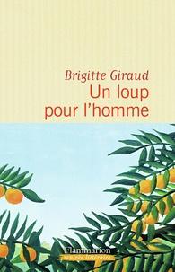 Brigitte Giraud - Un loup pour l'homme.