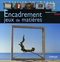 Encadrement Jeux de matières - Brigitte Granier |