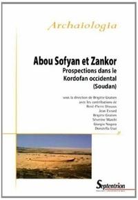 Brigitte Gratien - Abou Sofyan et Zankor - Prospections dans le Kordofan occidental (Soudan).