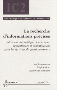 Brigitte Grau et Jean-Pierre Chevallet - La recherche d'informations précises - Traitement automatique de la langue, apprentissage et connaissances pour les systèmes de question-réponse.