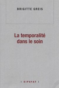 Brigitte Greis - La temporalité dans le soin.