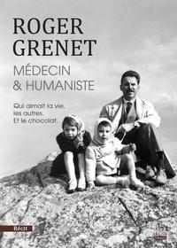 Brigitte Grenet - Roger Grenet, médecin & humaniste.
