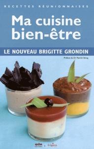 Brigitte Grondin - Ma cuisine bien-être.