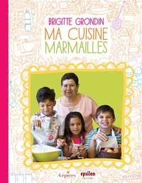 Brigitte Grondin - Ma cuisine marmailles.