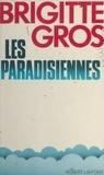 Brigitte Gros - Les paradisiennes.