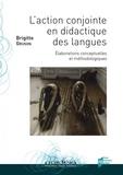 Brigitte Gruson - L'action conjointe en didactique des langues - Elaborations conceptuelles et méthodologiques.