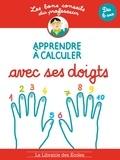 Brigitte Guigui - Apprendre à calculer avec ses doigts - Dès 6 ans.