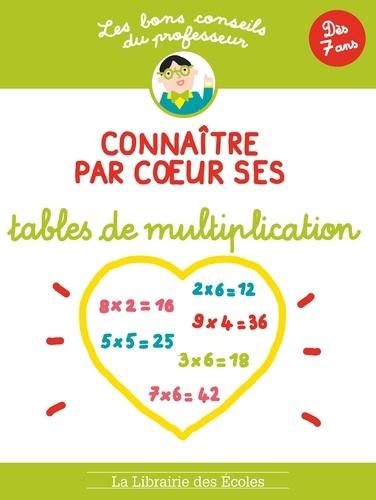 Brigitte Guigui - Connaître par coeur ses tables de multiplication - Dès 7 ans.