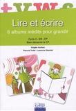 Brigitte Guilhen - Lire et écrire : coffret 6 albums inédits pour grandir : cycle 2, GS, CP, bien démarrer le CP.