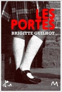 Brigitte Guilhot - Les Portes.