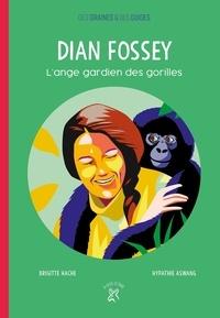 Brigitte Hache et Hypathie Aswang - Dian Fossey - L'ange gardien des gorilles.