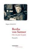 Brigitte Hamann - Bertha von Suttner - Une vie pour la paix.