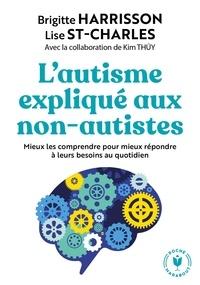 Brigitte Harrison et Lise St-Charles - L'autisme expliqué aux non autistes.