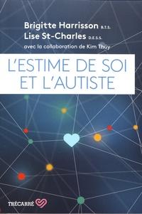 Brigitte Harrisson et Lise St-Charles - L'estime de soi et l'autiste.