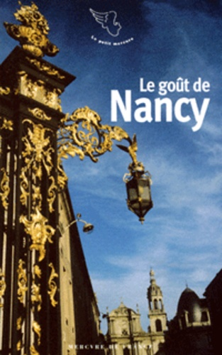 Brigitte Heckel et Paulette Choné - Le goût de Nancy.