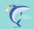 Brigitte Heller-Arfouillère et Madeleine Brunelet - L'enfant et le dauphin.