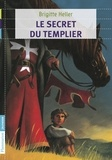 Brigitte Heller - Le secret du templier.
