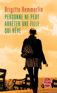 Brigitte Hemmerlin - Personne ne peut arrêter une fille qui rêve.